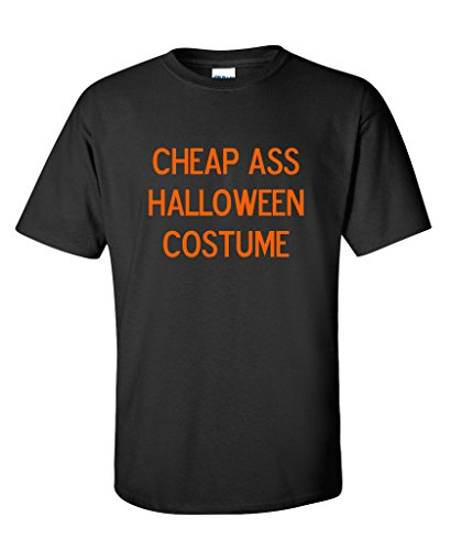[Cheap Ass Halloween Costume Novelty Funny Halloween T-Shirt L Black] (Ideas For Halloween Costumes For Guys)