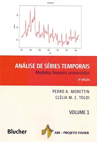 Análise de Séries Temporais: Modelos Lineares Univariados (Volume 1)