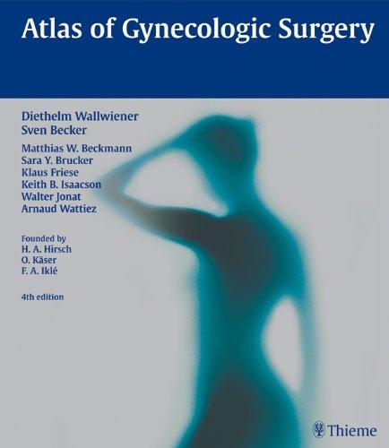 Atlas of Gynecologic Surgery (4th 2012) [Wallwiener & Becker]