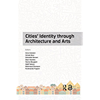 Cities' Identity Through Architecture and Arts: Proceedings of the International Conference on Cities' Identity through Architecture and Arts (CITAA 2017), ... 11-13, 2017, Cairo, Egypt (English Edition)