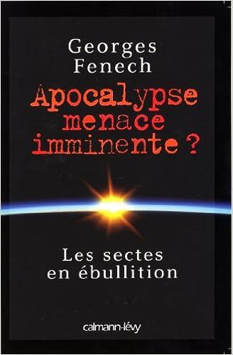 Livre gratuits en ligne Apocalypse : menace imminente ?: Les Sectes en ébullition epub pdf