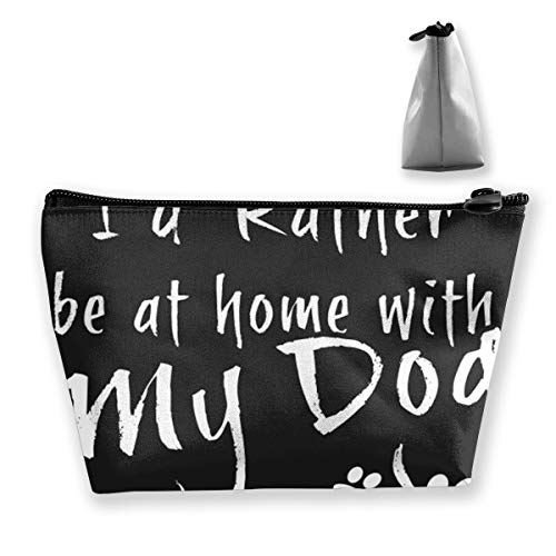 I'd Rather Be Home with My Dog Funny Women's Makeup Bag Cosmetic Toiletry Cute Organizer Bag for Mens ()