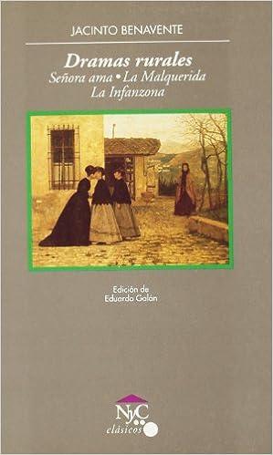 Dramas rurales (NyC Clásicos): Amazon.es: Jacinto Benavente: Libros