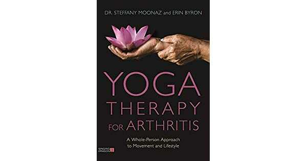 Amazon.com: Yoga Therapy for Arthritis: A Whole-Person ...