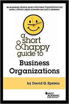Short and Happy Guide to Business Organizations (Short and Happy Series)
