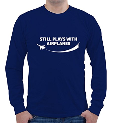 STILL PLAYS WITH AIRPLANES Aviation Pilot Unisex Long Sleeve Shirt - Aviation Long Sleeve T-shirt