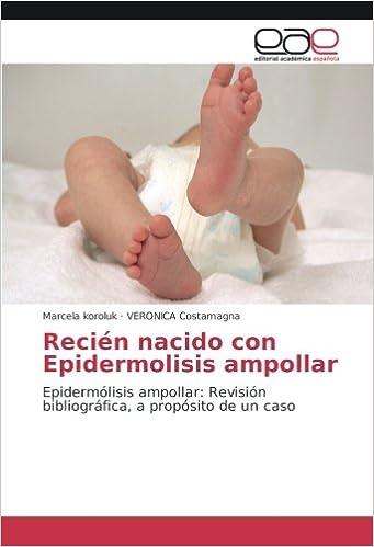 Recién nacido con Epidermolisis ampollar: Epidermólisis ampollar ...