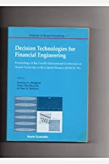 Decision Technologies for Financial Engineering - Proceedings of the Fourth International Conference on Neural Networks in the Capital Markets (Nncm '96) (Progress in Neural Processing) Paperback