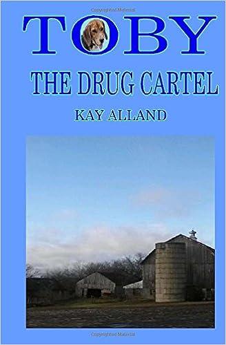 Toby The Drug Cartel (Volume 3): Kay Alland: 9781508733836 ...