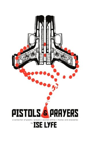 Download Pistols and Prayers: a collection of             prayers/poems/journal enties/rhymes and anecdotes ebook