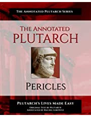 The Annotated Plutarch - Pericles: Plutarch's Lives Made Easy (The Annotated Plutarch Series)