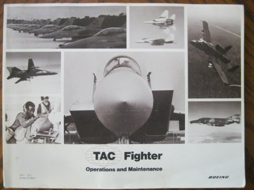 (TAC Fighter Operations and Maintenance ~ Boeing Military Airplane Company)