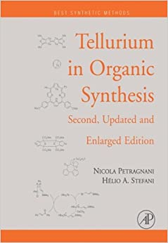Tellurium in Organic Synthesis: Second, Updated and Enlarged Edition
