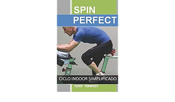 Spin Perfect: Ciclo Indoor Simplificado: Amazon.es: Tempest, Tony ...