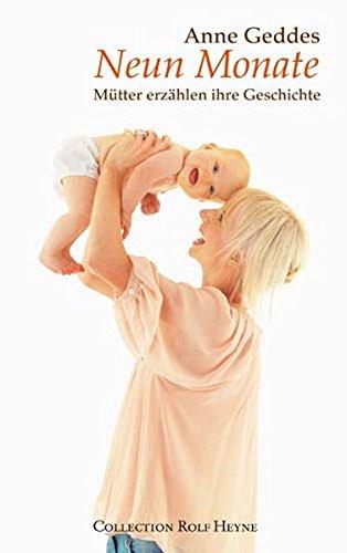 Neun Monate. Mütter erzählen ihre Geschichte