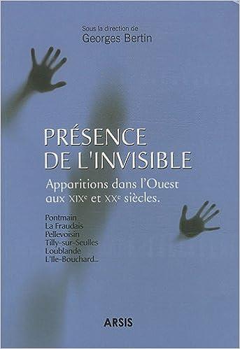 Ebooks téléchargeables gratuitement Présence de l'invisible en français PDF by Georges Bertin 2352970814
