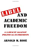 Libel and Academic Freedom, Arnold M. Rose, 0816604711