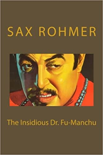 be9890eb740a6 The Insidious Dr. Fu-Manchu: Sax Rohmer, Taylor Anderson ...