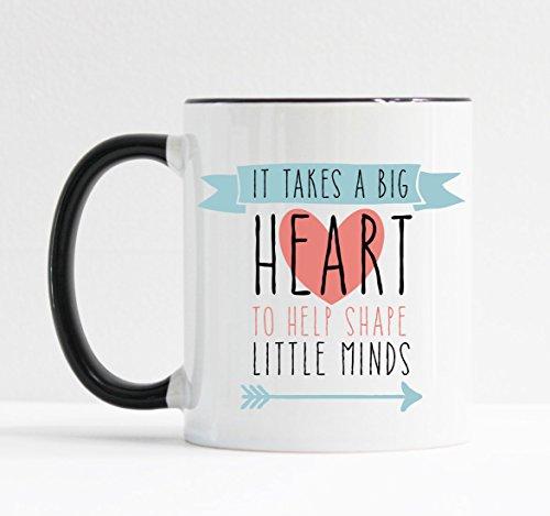 Takes Mug - It Takes a Big Heart to Shape Little Minds Mug / Teacher Gift