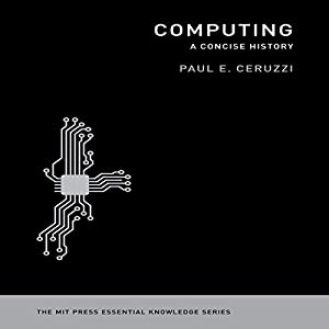 Computing: A Concise History Audiobook