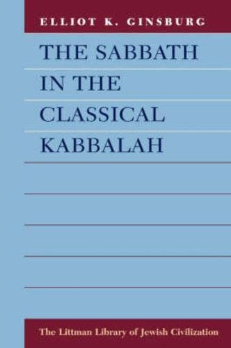 The Sabbath in the Classical Kabbalah