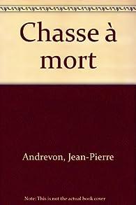 Chasse à mort par Jean-Pierre Andrevon