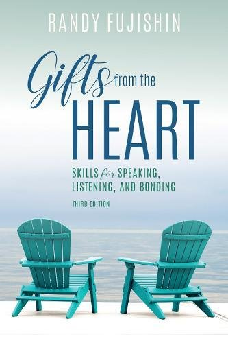 Gifts from the Heart: Skills for Speaking, Listening, and Bonding by Rowman & Littlefield Publishers
