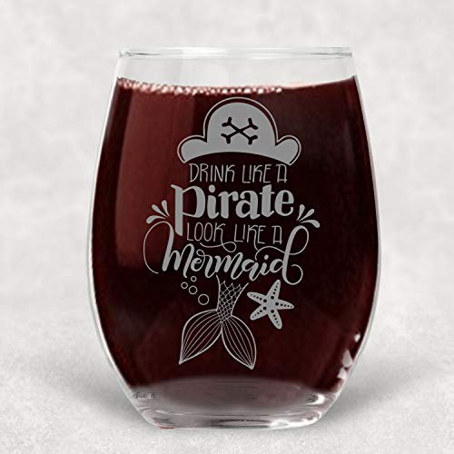 (Drink Like a Pirate, Look Like a Mermaid Funny Wine Glass Best Friend Gift for Women - 21 oz)