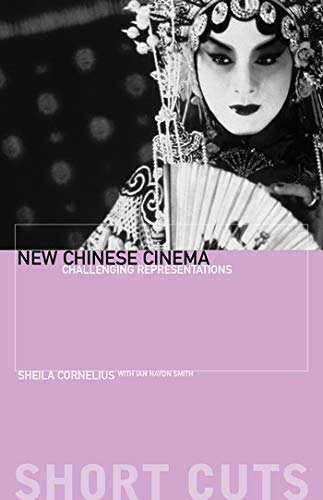 New Chinese Cinema – Challenging Representation (Short Cuts)