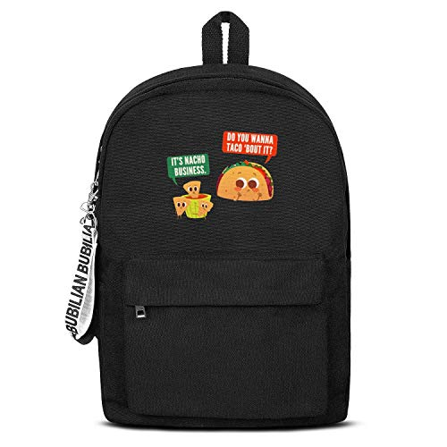 Do You Wanna Taco 'Bout It It's Nacho Business College Bookbag Casual Style Water Resistant Canvas Rucksack Reusable for Men Women or Kids