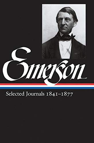 Ralph Waldo Emerson: Selected Journals 1841-1877 (Library of America Ralph Waldo Emerson Edition)