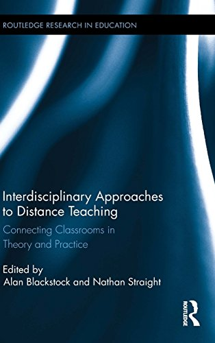 Interdisciplinary Approaches to Distance Teaching: Connecting Classrooms in Theory and Practice (Routledge Research in E
