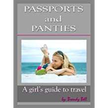 Passports and Panties : A Girl's Guide to Travel