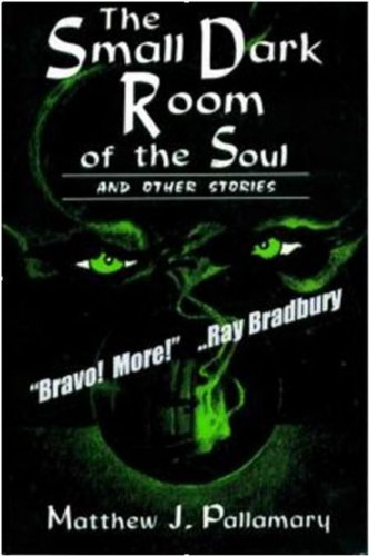 The Small Dark Room of the Soul by [Pallamary, Matthew]