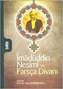 Imaduddin Nesimi ve Farsca Divani: Kolektif: 9786054577132