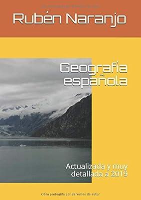 Geografía española: Actualizada y muy detallada a 2019: Amazon.es: Naranjo, Rubén: Libros
