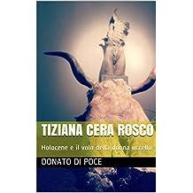 TIZIANA CERA ROSCO: Holocene e il volo della donna uccello (Italian Edition)