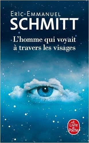 Amazon Fr L Homme Qui Voyait A Travers Les Visages Eric