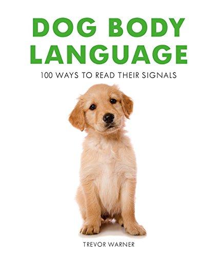 Download Dog Body Language: 100 Ways to Read Their Signals pdf epub