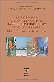 Renaissance de la relaxation dans le dispositif des psychothérapies: Rites, Cultures et Relaxations