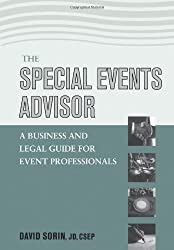 Special Events Advisor: A Business and Legal Guide for Event Professionals