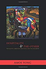 Hospitality and the Other: Pentecost, Christian Practices, and the Neighbor (Faith Meets Faith Series) Paperback