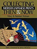 Collecting Modern Japanese Prints, Mary Tolman and Norman Tolman, 080481936X