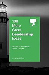 100 More Great Leadership Ideas: From leading companies around the world