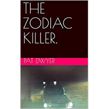 THE ZODIAC KILLER.