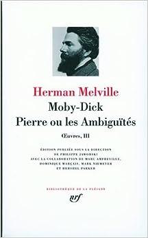 Œuvres, III : Moby-Dick - Pierre ou Les Ambiguïtés
