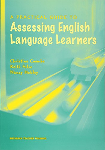 A Practical Guide to Assessing English Language Learners (Michigan Teacher Training (Paperback))