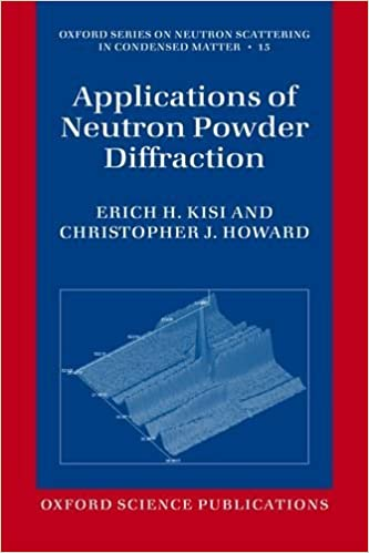 Applications of Neutron Powder Diffraction (Oxford Series on Neutron Scattering in Condensed Matter) by Erich H. Kisi (2012-09-27)