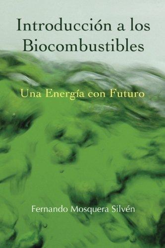 Introducción a los Biocombustibles: una Energía con Futuro (Spanish Edition) ebook