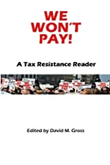 We Won't Pay!: A Tax Resistance Reader Paperback